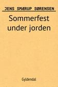 Sommerfest under jorden: et romantisk lystspil