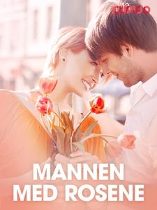 Mannen med rosene – erotiske noveller (ebok)