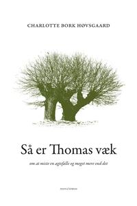 Så er Thomas væk (e-bog) af Charlotte