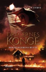 Dragernes konge #1: Heksejægerens byt