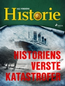 Historiens verste katastrofer