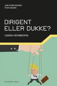Dirigent eller dukke? (e-bog) af John