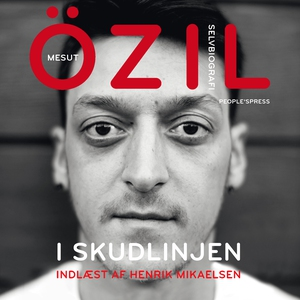 I skudlinjen (lydbog) af Mesut Özil,