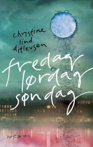 fredag lørdag søndag (e-bog) af Christine Lind Ditlevsen