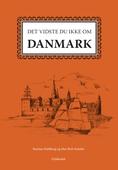 Det vidste du ikke om Danmark