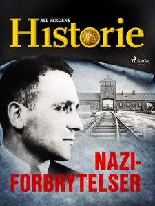 Naziforbrytelser (ebok) av All verdens histor