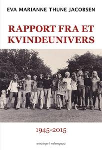 Rapport fra et kvindeunivers 1945-201