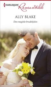 Den magiske brudekjolen (ebok) av Ally Blake