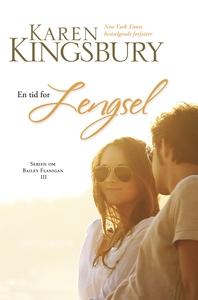 En tid for lengsel (ebok) av Karen Kingsbury