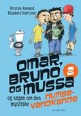 Omar, Bruno og Mussa og sagen om den mystiske numsevandkande - 2