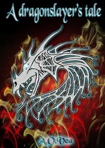 A dragonslayer's tale (ebok) av Anne Olga Vea