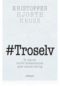 #TROSELV (e-bog) af Kristoffer Hjorth