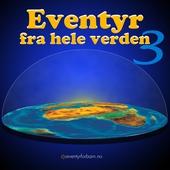 Eventyr Fra Hele Verden 3