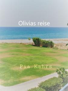 Olivias reise (ebok) av Pia Kahrs
