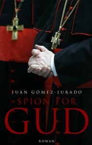 Spion for Gud (e-bog) af Juan Gómez-J