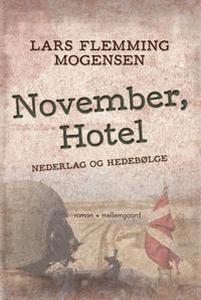 November, Hotel - Nederlag og hedebøl