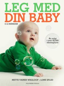 Leg med din baby (e-bog) af Lone Spli