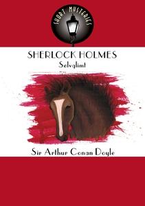 Sherlock Holmes: Sølvglimt (ebok) av Sir Arth