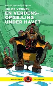 Jules Vernes En verdensomsejling under havet (e-bog) af Astrid Heise-Fjeldgren, Jules Verne