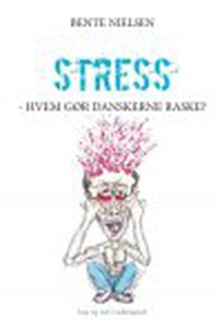 STRESS - HVEM GØR DANSKERNE RASKE? (e
