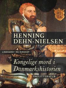 Kongelige mord i Danmarkshistorien (e