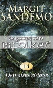 Den siste ridder (ebok) av Margit Sandemo