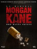 Morgan Kane 37: Død Manns Skygge