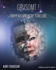 GRUSOMT! - Skapt av uønskede foreldre (ebok)