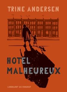 Hotel Malheureux (e-bog) af Trine And