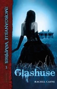 The Morganville Vampires #1: Glashuse