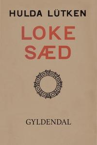 Lokesæd (e-bog) af Hulda Lütken