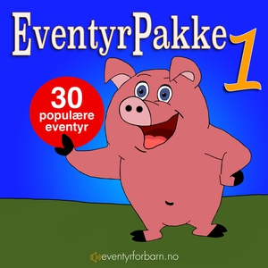 Eventyrpakke 1 - 30 populære eventyr (lydbok)