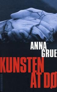 Kunsten at dø (e-bog) af Anna Grue
