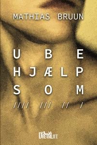 Ubehjælpsom (e-bog) af Mathias Bruun