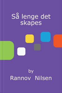 Så lenge det skapes (ebok) av Rannov  Nilsen