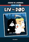 Lydret (trin 2): Liv og Død