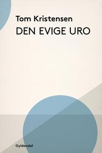 Den evige uro (e-bog) af Tom Kristens