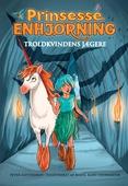 Prinsesse Enhjørning - Troldkvindens jægere (2)