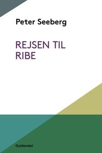 Rejsen til Ribe (e-bog) af Peter Seeb