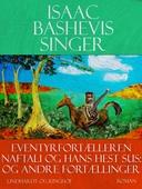 Eventyrfortælleren Naftali og hans hest Sus - og andre fortællinger