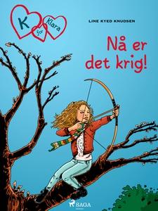 K for Klara 6 - Nå er det krig! (ebok) av Lin