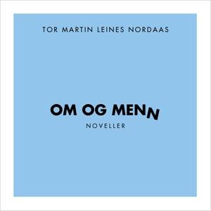 Om og menn (ebok) av Tor Martin  Leine Nordaa