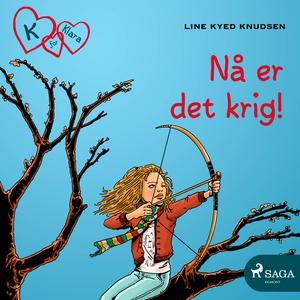 K for Klara 6 - Nå er det krig! (lydbok) av L