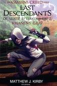 Assassin's Creed - Last Descendants: De sidste efterkommere (2) - Khanens grav