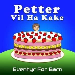 Petter Vil Ha Kake (lydbok) av Christopher Th