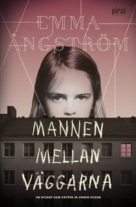 Mannen mellan väggarna (e-bok) av Emma Ångström