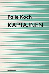Kaptajnen (e-bog) af Palle Koch