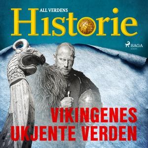 Vikingenes ukjente verden (lydbok) av All ver