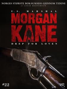 Morgan Kane 22: Drep for Loven (ebok) av Loui