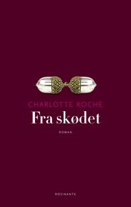 Fra skødet (e-bog) af Charlotte Roche